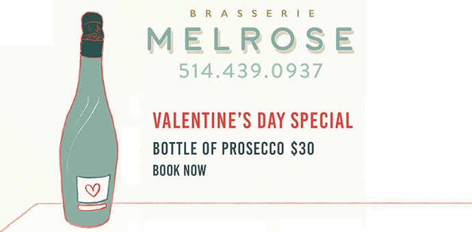 Brasserie Melrose – Valentine's Day Special : Bottle of Prosecco $30