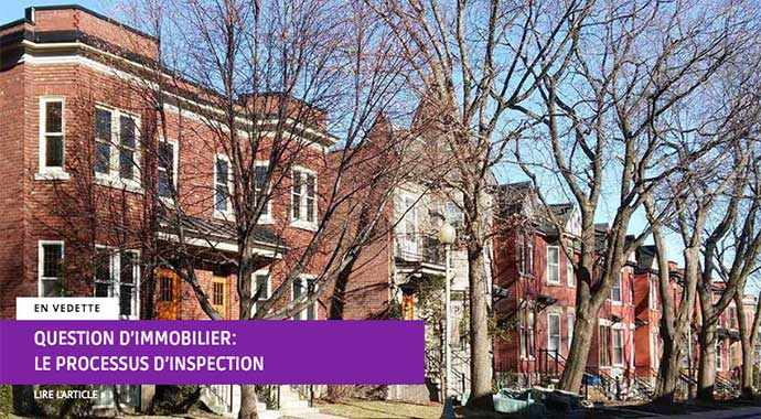 Question d'immobilier : Processus d'inspection – WestmountMag.ca