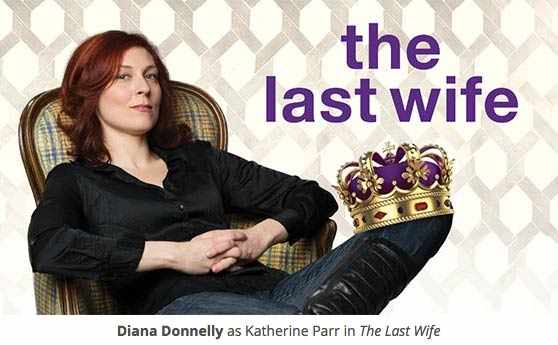Diana Donnelly as Katherine Parr in The Last Wife