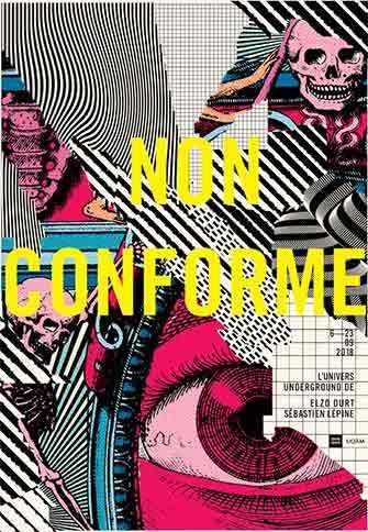 Non Conforme – L'univers underground d'Elzo Durt et de Sébastien Lépine Centre de design – UQAM, 6 au 23 septembre 2018 – WestmountMag.ca