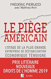 Le piège américain, par Frédéric Pierucci avec Matthew Aron – Éditions JC.Lattès
