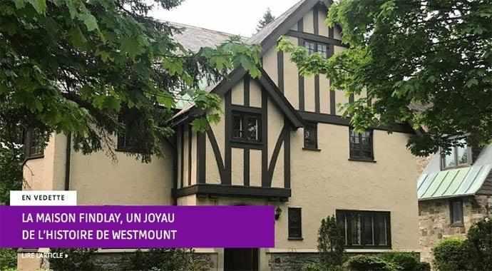 La maison Findlay, un joyau de l'histoire de Westmount – WestmountMag.ca