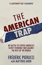 The American Trap, by Frédéric Pierucci with Matthew Aron – Hodder & Stoughton, publisher